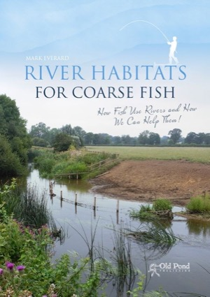 River Habitats for fish Mark Everard books